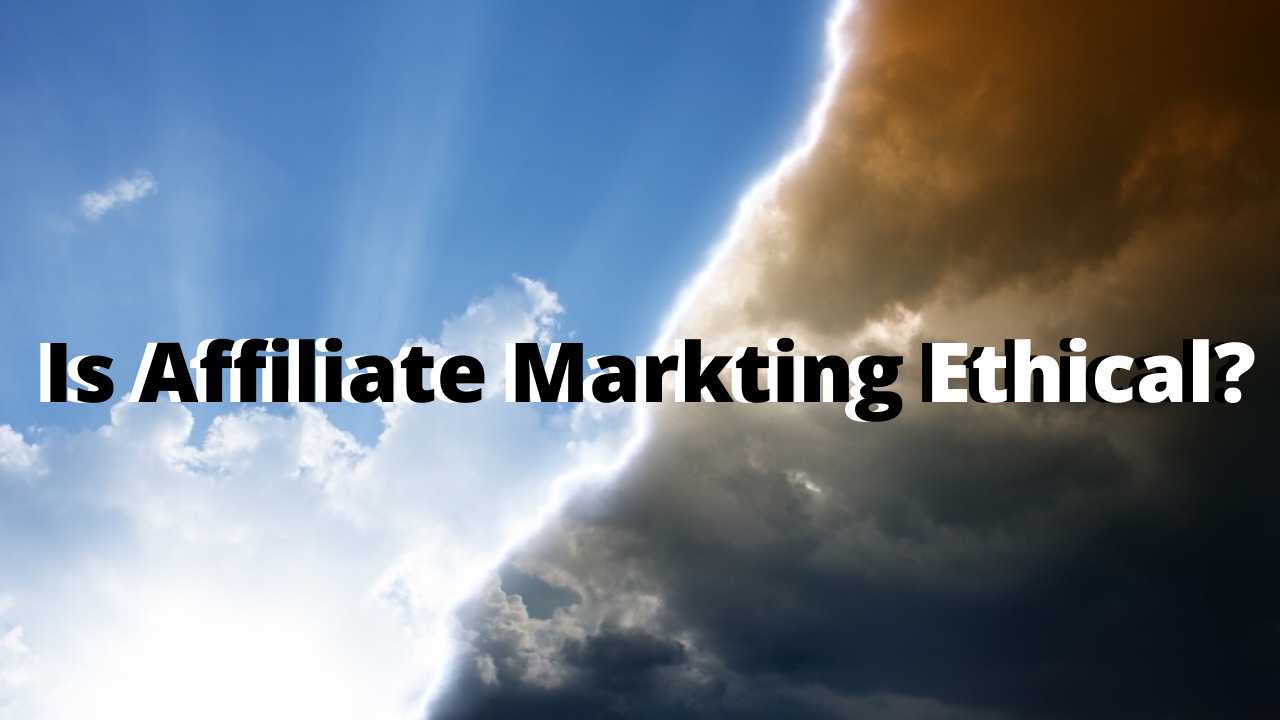 is affiliate marketing ethical