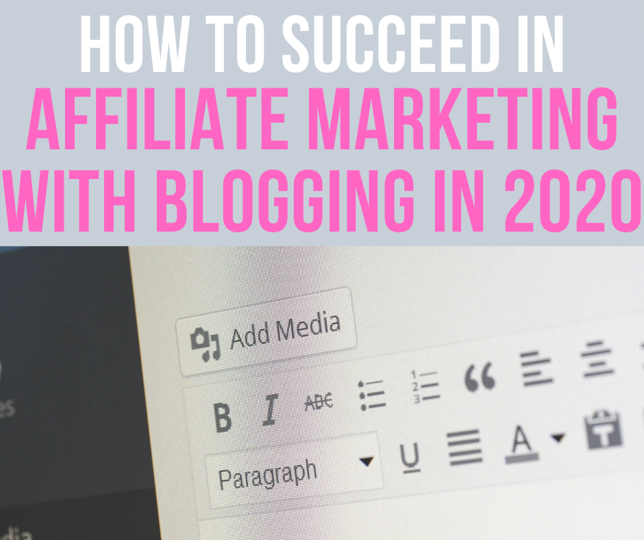 how to succeed in affiliate marketing with blogging 2020