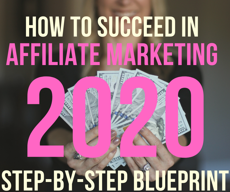 how to succeed with affiliate marketing in 2020