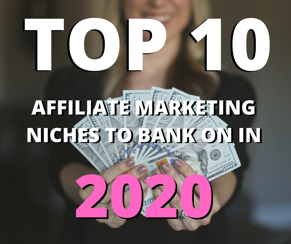 top 10 affiliate marketing niches in 2020