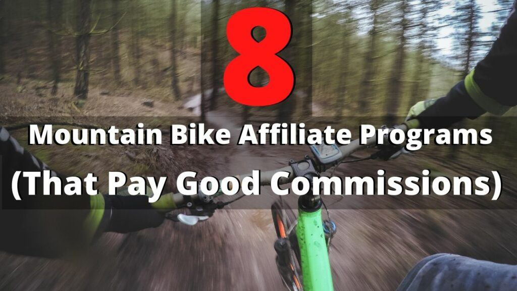 8 Mountain Bike Affiliate Programs That Pay High Commissions
