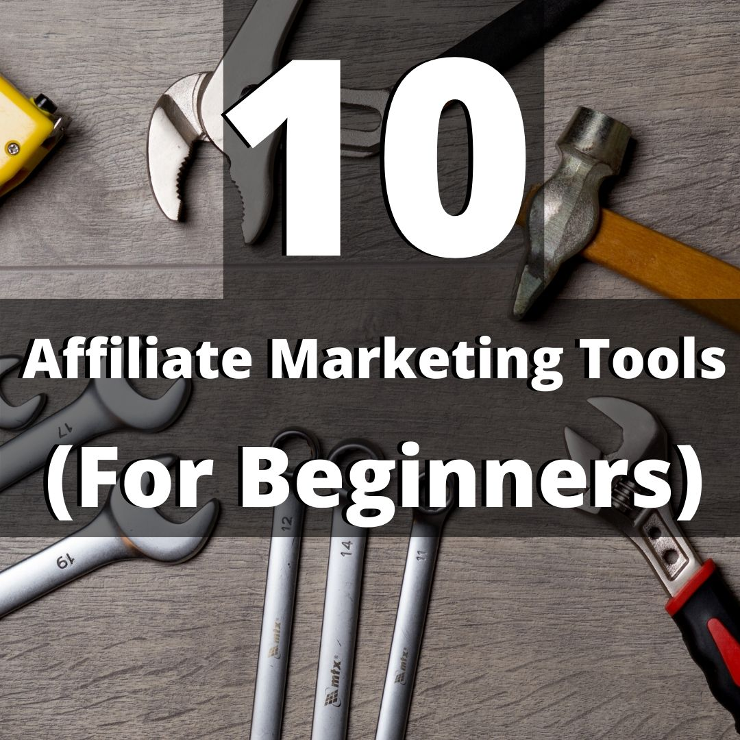 10 Affiliate Marketing Tools That Are Perfect For Beginners
