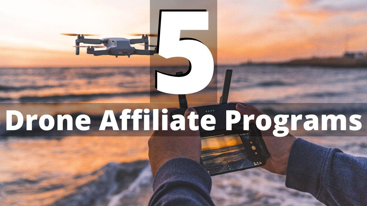 5 Legitimate Drone Affiliate Programs