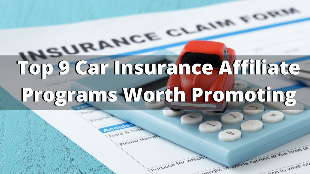 Top 9 Car Insurance Affiliate Programs Worth Promoting