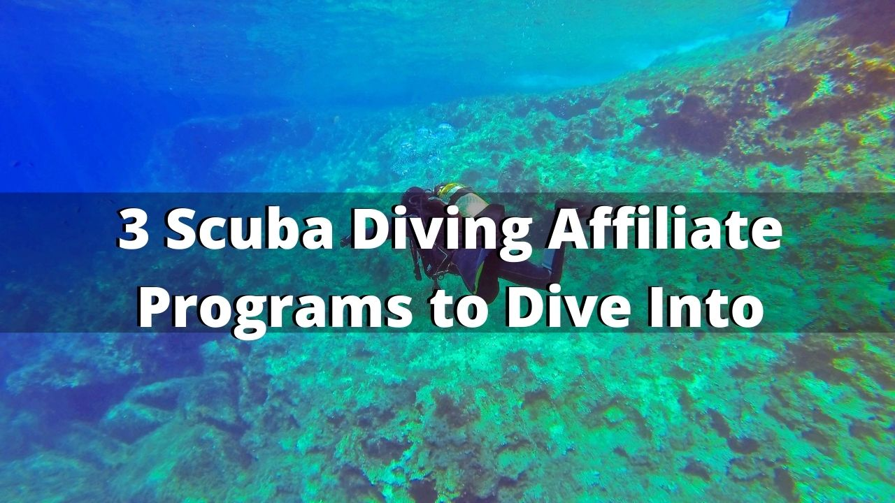 3 Scuba Diving Affiliate Programs Worth Diving Into