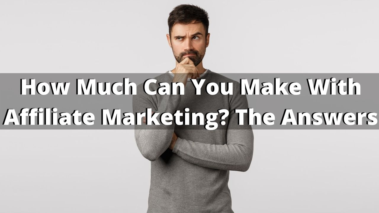 How Much Can You Make With Affiliate Marketing