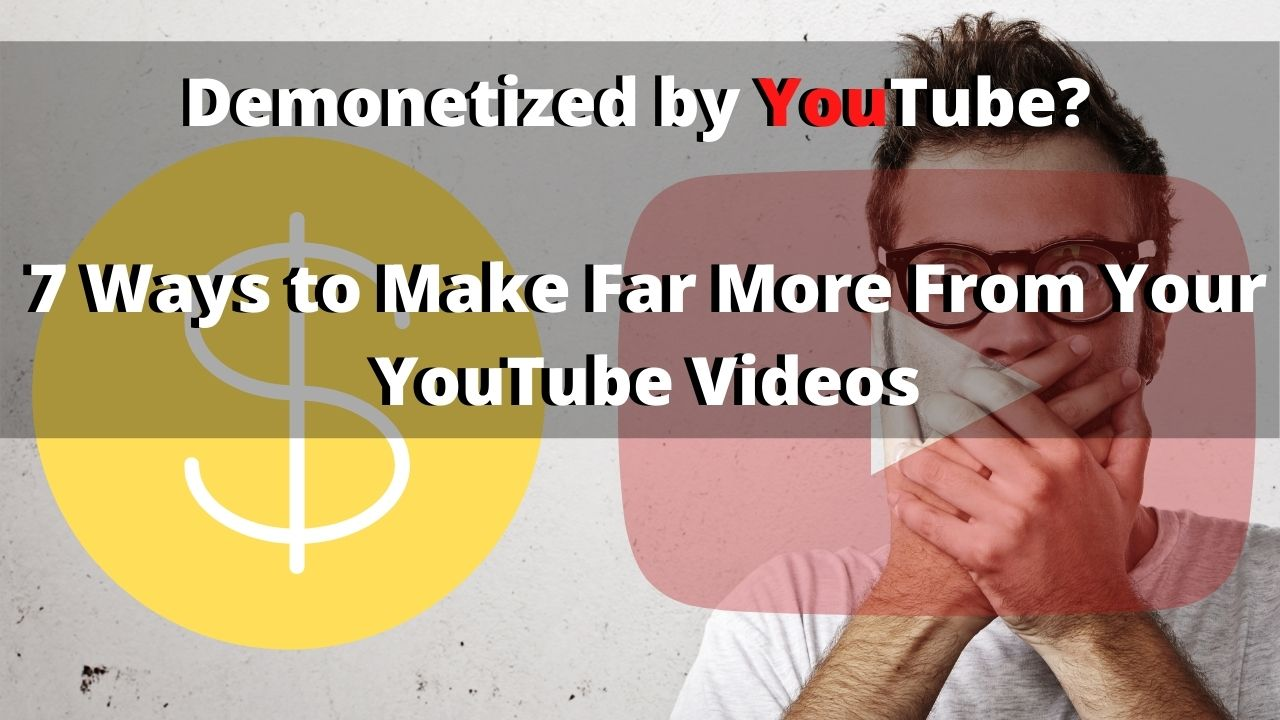 YouTube Demonetization. 7 Ways to Compensate Your Income