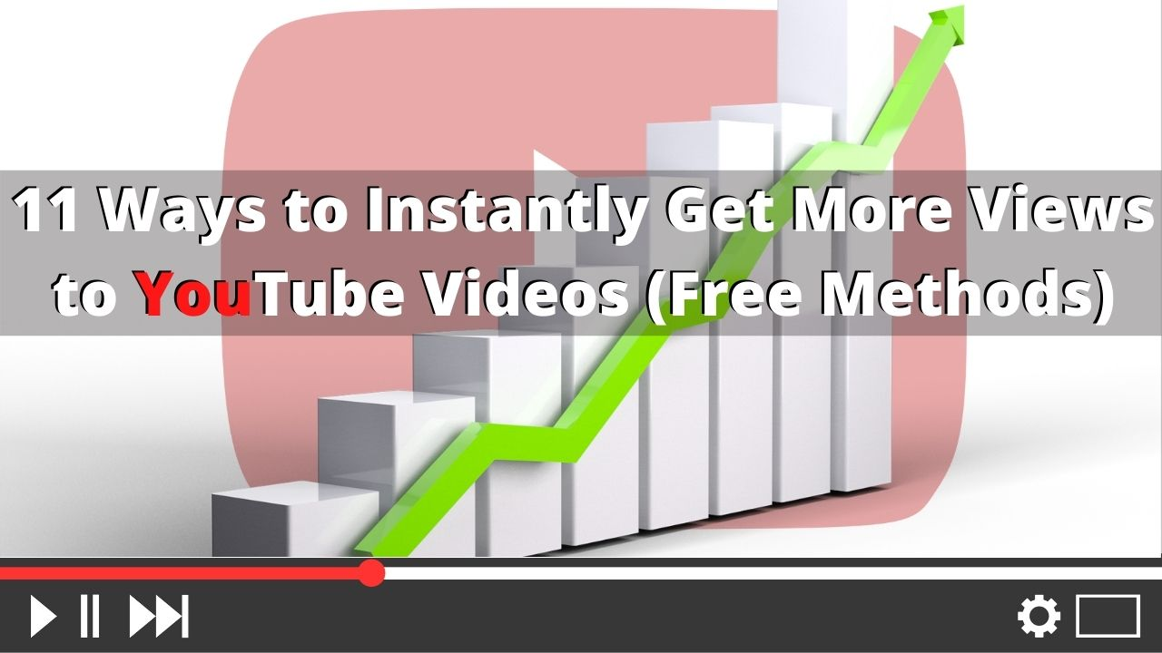 11 Ways to Instantly Get More Views on Your YouTube Videos