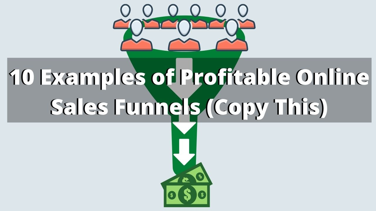 10 Proven Examples of Online Sales Funnels That Make Money