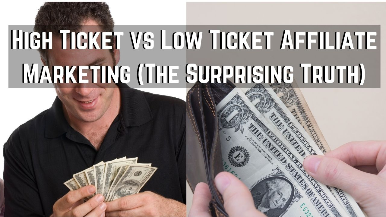 high ticket vs low ticket affiliate marketing