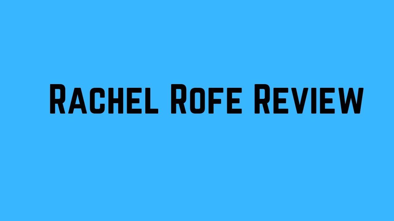 rachel rofe review