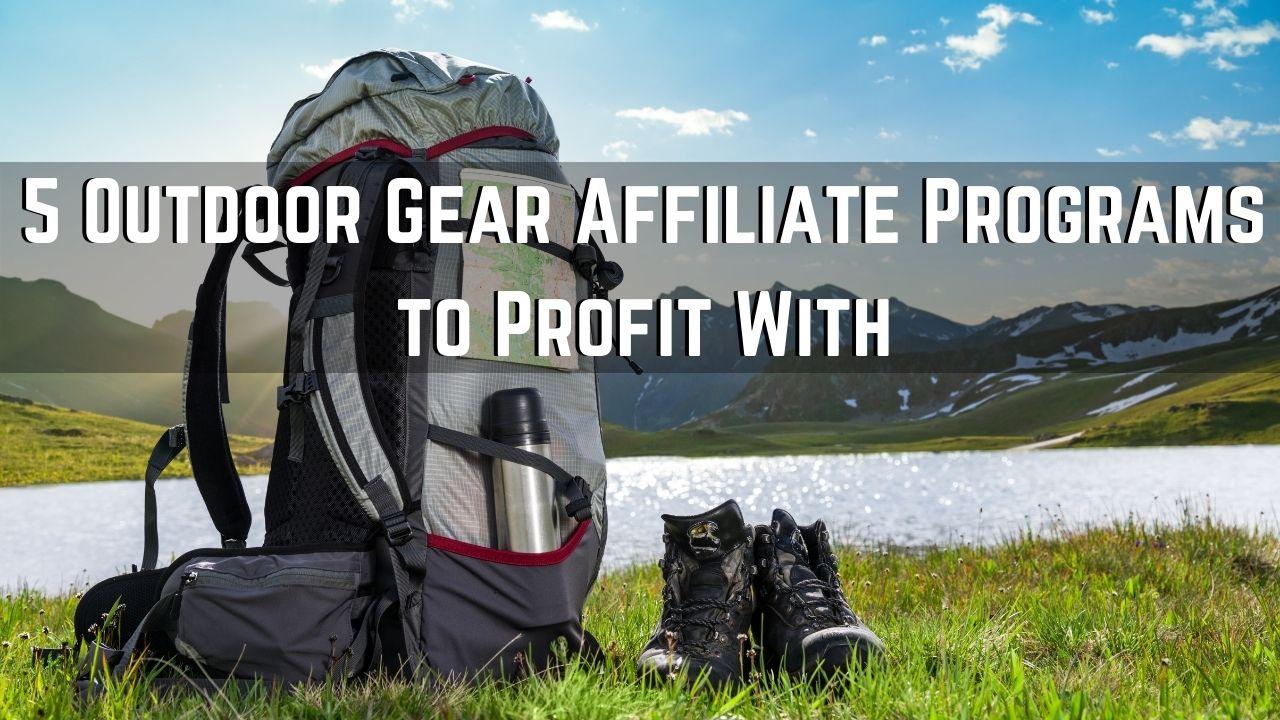 Outdoor Gear Affiliate Programs